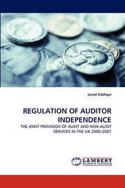 Regulation of Auditor Independence by Javed Siddiqui