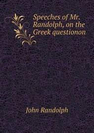 Speeches of Mr. Randolph, on the Greek Questionon by John Randolph