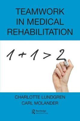 Teamwork in Medical Rehabilitation by Charlotte J. Lundgren image