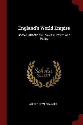 England's World Empire by Alfred Hoyt Granger