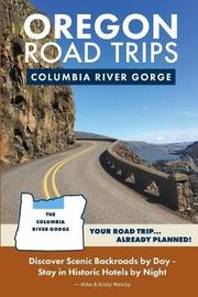 Oregon Road Trips - Columbia River Gorge Edition by Mike Westby