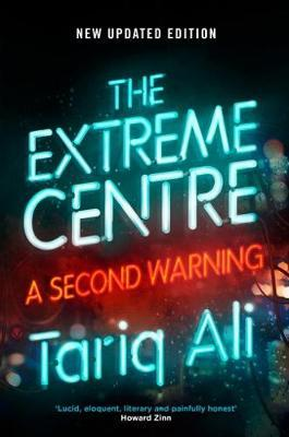 The Extreme Centre by Tariq Ali image