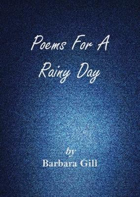 Poems for a Rainy Day by Barbara Gill