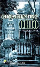 Ghosthunting Ohio by John B Kachuba image