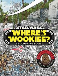 Where's the Wookiee? Colouring Book by Star Wars