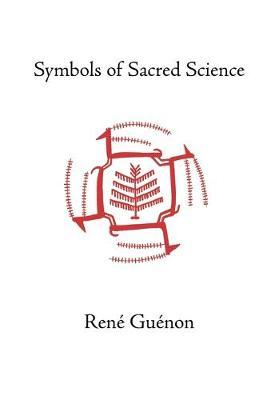 Symbols of Sacred Science by Ren e Gu enon