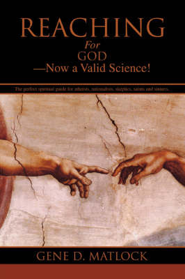 Reaching for God-Now a Valid Science! by Gene D. Matlock image