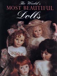 The World's Most Beautiful Dolls by Joan Muyskens Pursley image