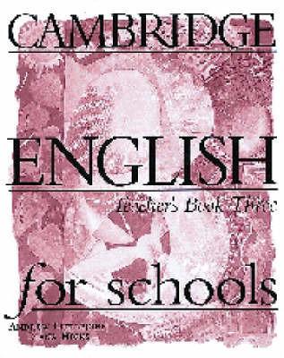 Cambridge English for Schools 3 Teacher's Book: Bk. 3: Teacher's Book by Andrew Littlejohn