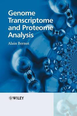 Genome Transcriptome and Proteome Analysis by Alain Bernot