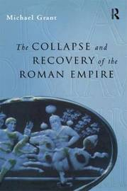 Collapse and Recovery of the Roman Empire by Michael Grant image
