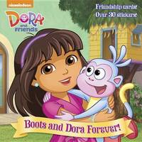 Boots and Dora Forever! (Dora and Friends) by Mary Tillworth