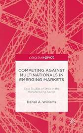 Competing against Multinationals in Emerging Markets by D Williams