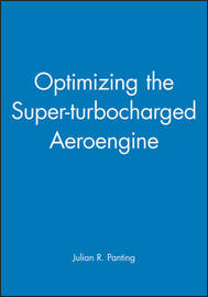 Optimizing the Super-turbocharged Aeroengine by Julian R. Panting
