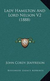 Lady Hamilton and Lord Nelson V2 (1888) by John Cordy Jeaffreson