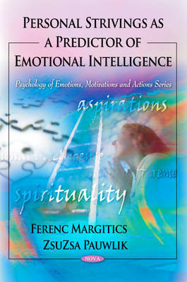 Personal Strivings as a Predictor of Emotional Intelligence by Ferenc Margitics