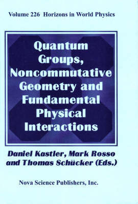 Quantum Groups, Noncommutative Geometry and Fundamental Physical Interactions image