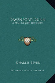 Davenport Dunn: A Man of Our Day (1859) by Charles Lever