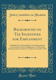 Background on Tax Incentives for Employment by Joint Committee on Taxation image