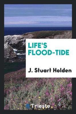 Life's Flood-Tide by J.Stuart Holden image