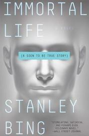 Immortal Life by Stanley Bing image