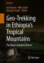 Geo-Trekking in Ethiopia's Tropical Mountains