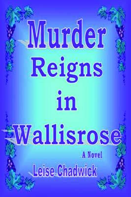 Murder Reigns in Wallisrose by Chadwick Leise Chadwick image