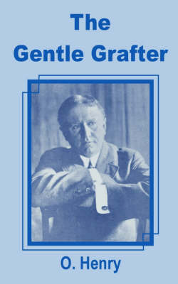 The Gentle Grafter, the by O Henry
