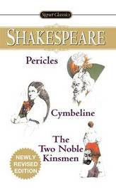 Pericles, Cymbeline And The Two Noble Kinsmen by William Shakespeare