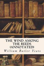 The Wind Among the Reeds (Annotated) by William Butler Yeats image