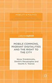 Mobile Commons, Migrant Digitalities and the Right to the City by Nicos Trimikliniotis