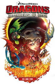 Dragons Defenders of Berk: Ice and Fire by Simon Furman