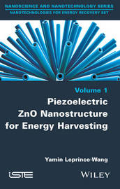 Piezoelectric ZnO Nanostructure for Energy Harvesting by Yamin Leprince-Wang