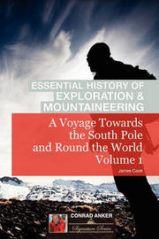 A Voyage Towards the South Pole Vol. I (Conrad Anker - Essential History of Exploration & Mountaineering Series) by Cook