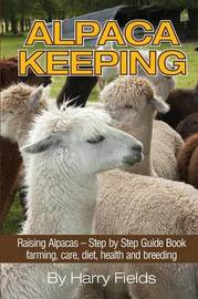 Alpaca Keeping by Harry Fields