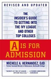 A Is For Admission by Michele A. Hernandez