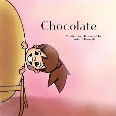 Chocolate by Jayden Ellsworth