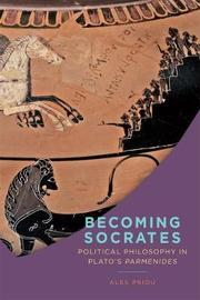Becoming Socrates by Alex Priou