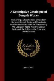 A Descriptive Catalogue of Bengali Works by James Long image