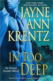 In Too Deep (Arcane Society Series #10) by Jayne Ann Krentz