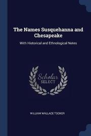 The Names Susquehanna and Chesapeake by William Wallace Tooker