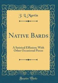 Native Bards by J.L. Martin