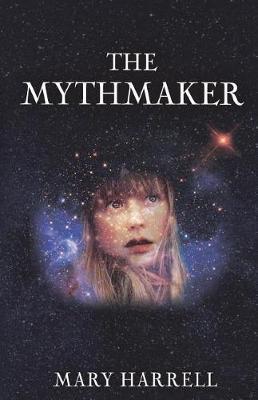 The Mythmaker by Dr Mary Harrell