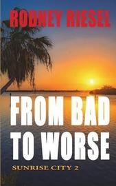 From Bad to Worse by Rodney Riesel image