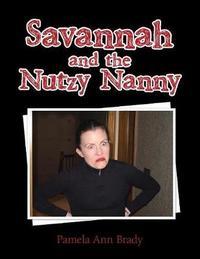 Savannah and the Nutzy Nanny by Pamela Ann Brady image