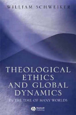 Theological Ethics in a Global Context by William Schweiker image