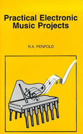 Practical Electronic Music Projects by R.A. Penfold image