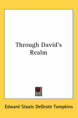 Through David's Realm by Edward Staats DeGrote Tompkins