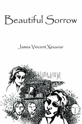 Beautiful Sorrow by James Vincent Xexaviar