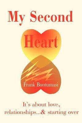 My Second Heart by Frank Bontumasi